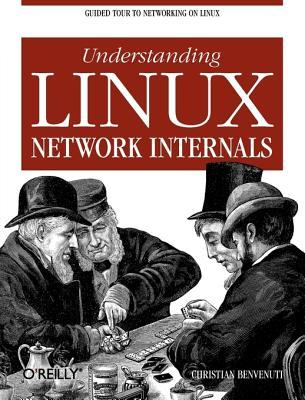 Understanding Linux Network Internals By Benvenuti, Christian